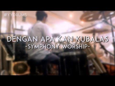 #YYdrums - Dengan Apa Kan Kubalas by Symphony Worship (Low Audio)
