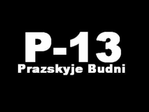 P-13 - Prazskyje Budni (Shoty, Koule, Papiry)