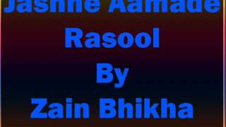 Jashne Aamade Rasool by Zain Bhikha ft. Hussein No Music.flv