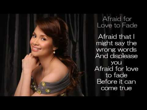 Afraid for Love to Fade by Lea Salonga