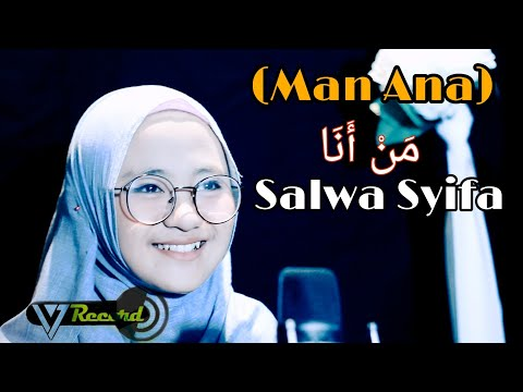 Man Ana Cover By Salwa Syifau Rahma