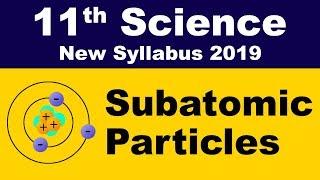 Class 11 I Subatomic Particles I Chemistry | Science | Maharashtra Board I Home Revise