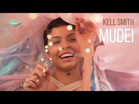 Kell Smith - Mudei