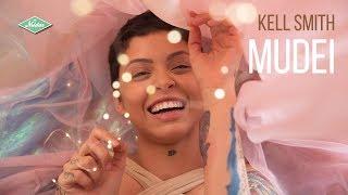 Kell Smith - Mudei (Videoclipe Oficial)