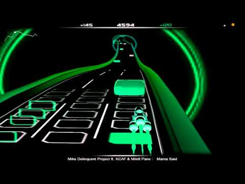 Audiosurf  - Mike Delinquent Project ft  KCAT &  Mikill Pane  -  Mama Said