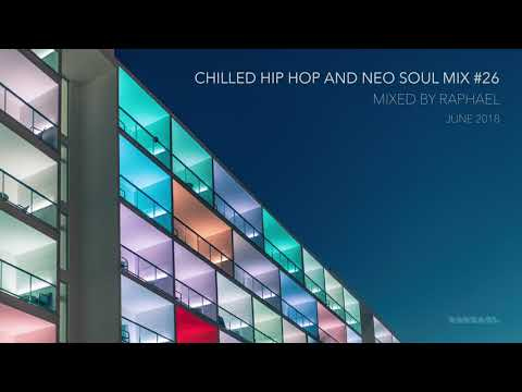 CHILLED HIP HOP AND NEO SOUL MIX #26