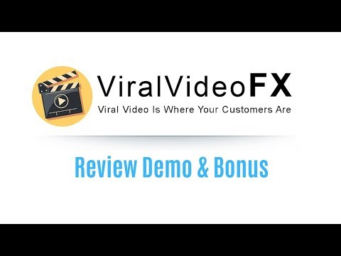 Viral Video FX Review Demo Bonus - New Software Create Viral Videos On Autopilot