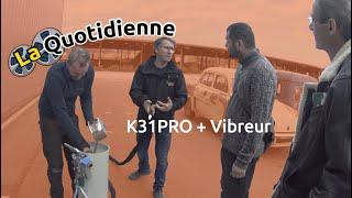 La quotidienne : Essai client d'une k31 PRO + VIBREUR
