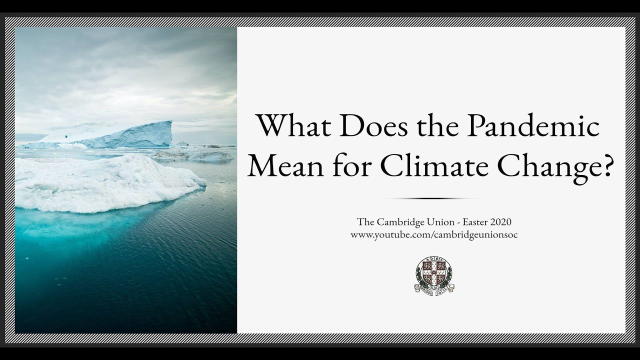 Climate Change and Coronavirus l Panel | Cambridge Union Online