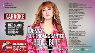 Dessy Kus Endang Santer - Bere Bere (Karaoke)