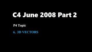 C4 2008 June Part2 (Q6 Vectors)