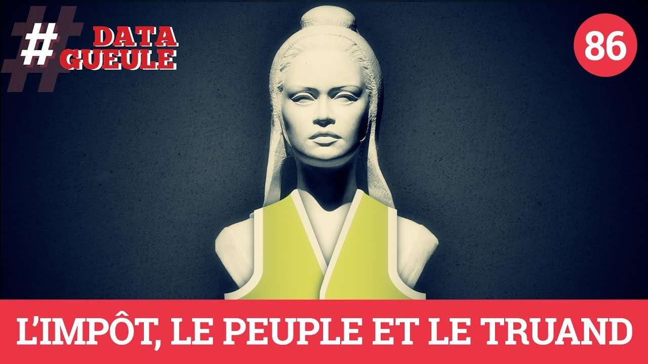 L'impôt, le peuple et le truand - #DATAGUEULE 86 Maxresdefault