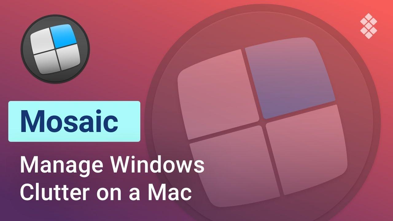 Mosaic – How to Organize Apps Windows on a Mac | SETAPP