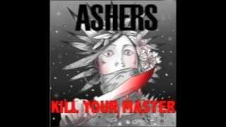 Watch Ashers Kill Your Master video