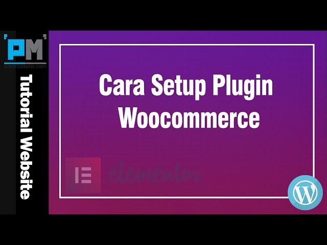 Cara Setup Plugin Woocommerce #43