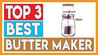 Top 3 Best Butter Churn / Butter Maker