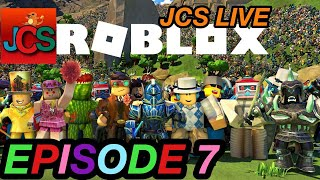 JCS LIVE : Episode 7 ROBLOX