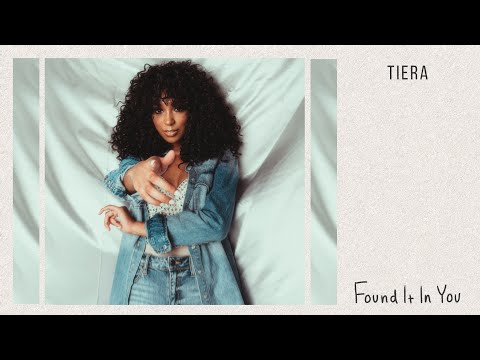 Tiera - Found It in You (Audio Only)
