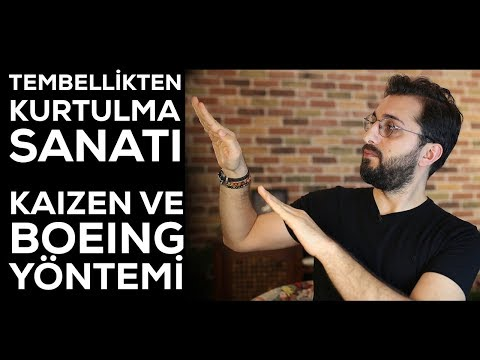 TEMBELLİKTEN KURTULMA SANATI - KAIZEN VE BOEING YÖNTEMİ