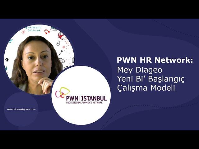 PWN HR Network: Mey Diageo Yeni Bi' Başlangıç Çalışma Modeli