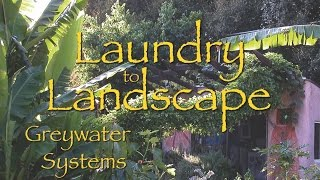 Laundry to Landscape (L2L) Grey Water System --Excerpts from Instructional Video by Oasis Design