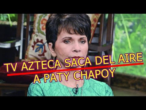TV AZTECA SACA DEL AIRE a PATY CHAPOY para PROTEGERLA tras DEMANDA de GLORIA TREVI