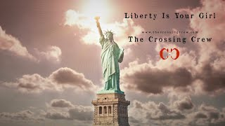 The Crossing Crew :: Liberty Is Your Girl :: Indie Folk Music