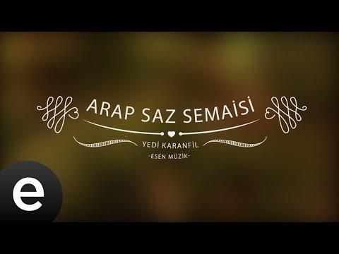 Arap Saz Semaisi - Yedi Karanfil (Seven Cloves) - Official Audio