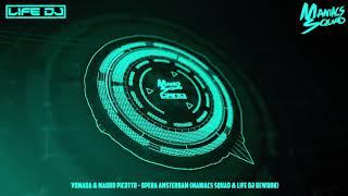 Yomada & Mauro Picotto - Opera Amsterdam (Maniacs Squad & Life Dj Rework)