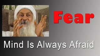 OSHO: Mind Is Always Afraid