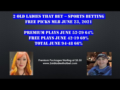 Free Sports Betting Picks for Today June 23, 2021 MLB 2 Old Ladies That Bet – Subscribe