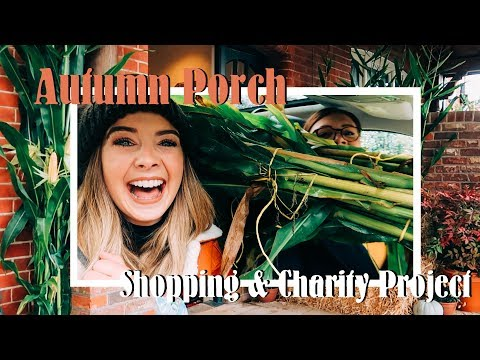 Autumn Porch, Shopping & Charity Project