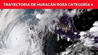 Trayectoria de Huracán Rosa Categoría 4│Costa del Pacífico mexicano