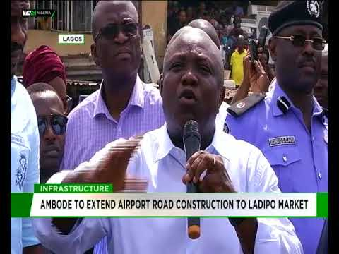 Lagos to extend airport road construction to Ladipo market