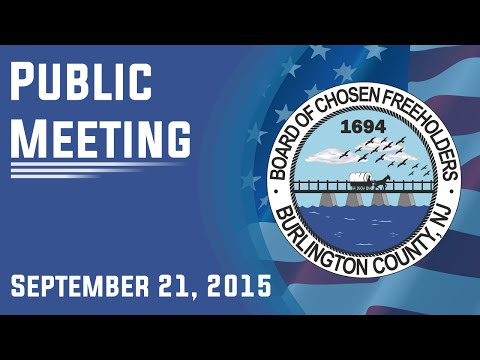 Burlington County Board of Chosen Freeholders Public Meeting September 21, 2015