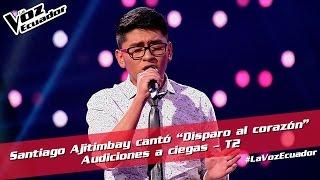 """Santiago Ajitimbay cantó """"Disparo al corazón"""" - Audiciones a ciegas - T2 - La Voz Ecuador"""
