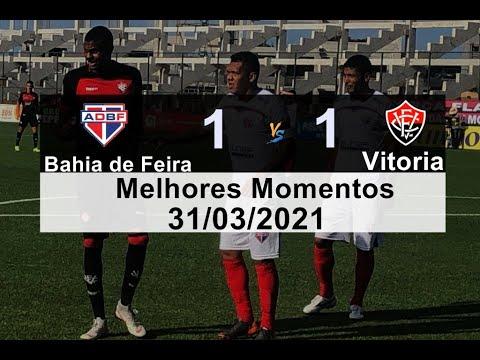 Bahia de Feira 1 x 1 Vitoria Melhores Momentos Bahia de Feira x Vitoria  31/03/2021 - YouTube
