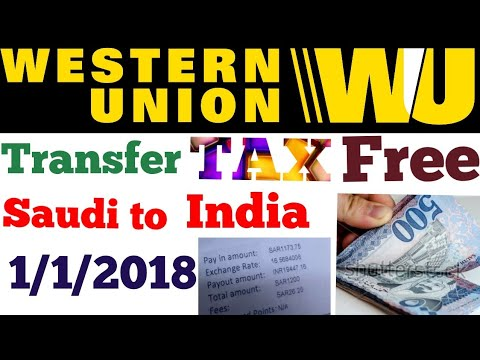 Saudi Arabia Western union Bank  Transfer Tax, 01/01/2018 money Transfer India Tax Free