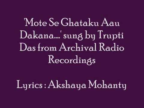Odia Song...'Mote Se Ghataku Aau Dakana....' Sung By Trupti Das