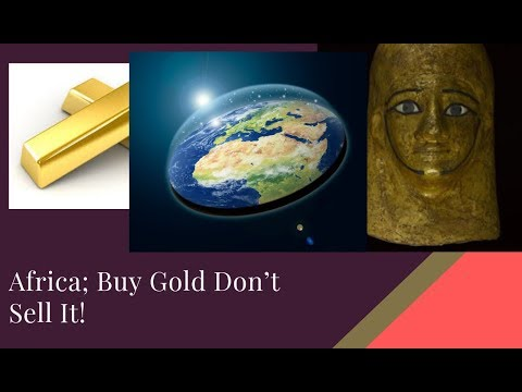Africa; Buy Gold Don't Sell It!