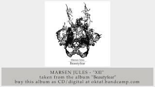Marsen Jules - XII (from Beautyfear)