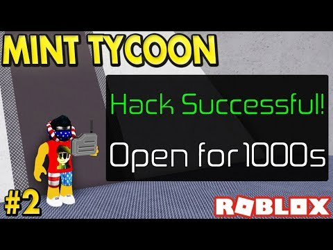 HACKING INTO VAULTS in Mint Tycoon - #2 (Roblox)