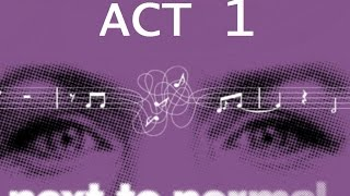 Next to Normal Edit - Act 1
