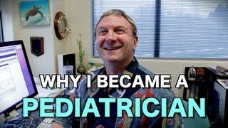 Why I Became a Pediatrician