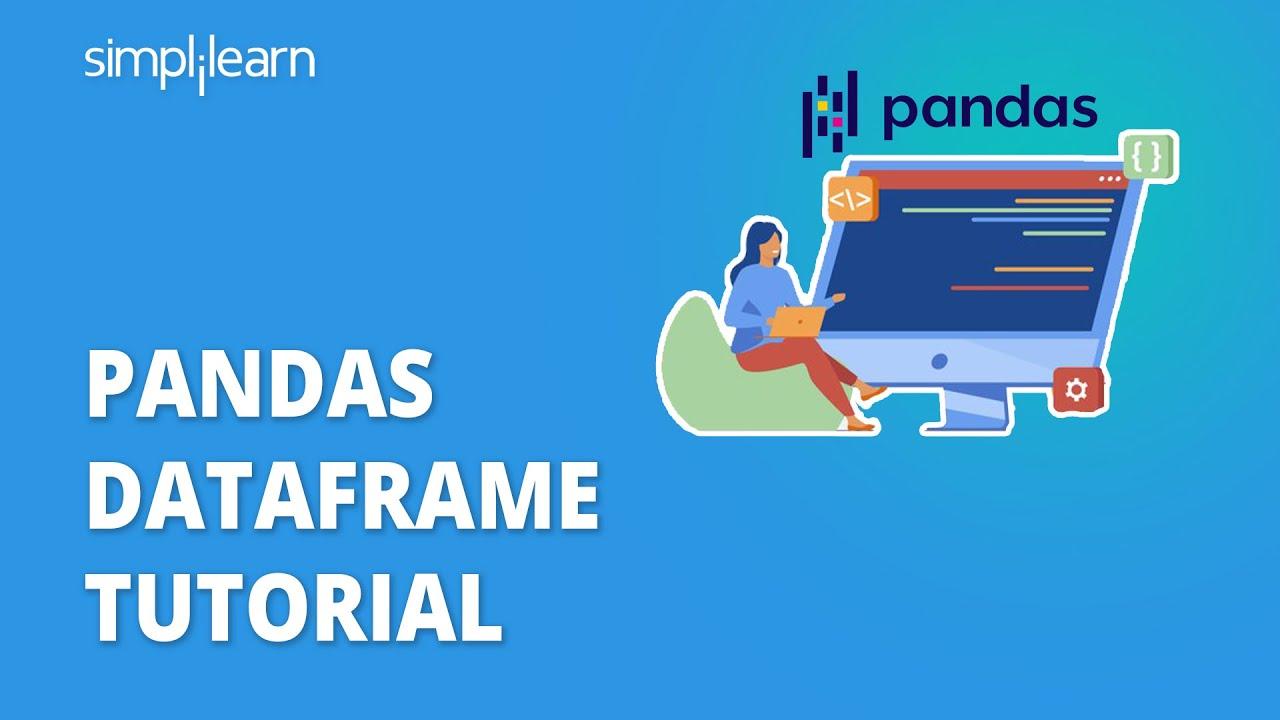 Pandas Dataframe Tutorial   Dataframe In Pandas   Python Pandas Tutorial   Python Basics Simplilearn