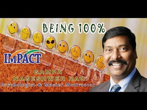 Being 100% | Gampa Nageshwer Rao | IMPACT Vijayawada  | 2018