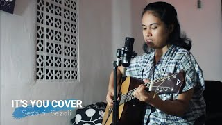 It's You - Sezairi Sezali Cover By Tika Wago