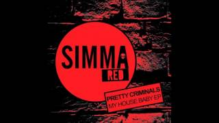 Pretty Criminals Free Your Mind Original Mix
