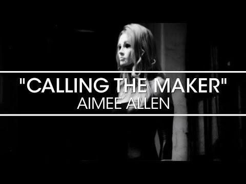 """Aimee Allen """"Calling the Maker"""" Music Video"""