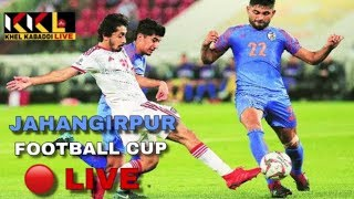 🔴 [ LIVE ] JAHANGIRPUR ( JHAJJAR ) FOOTBALL CUP LIVE | KHEL KABADDI LIVE | KKL